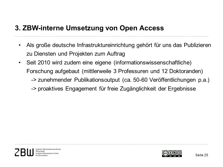 3. ZBW-interne Umsetzung von Open Access Als große deutsche Infrastruktureinrichtung gehört für uns das Publizieren zu Diensten und Projekten zum Auft