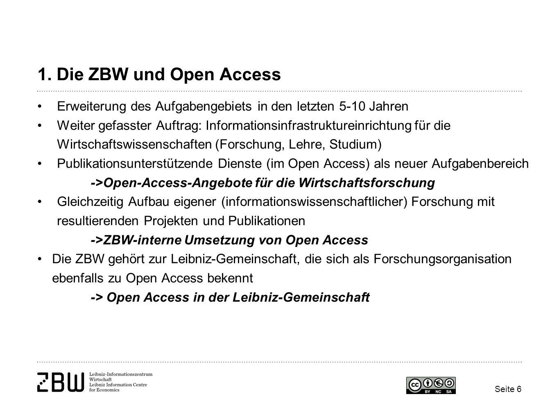 1. Die ZBW und Open Access Erweiterung des Aufgabengebiets in den letzten 5-10 Jahren Weiter gefasster Auftrag: Informationsinfrastruktureinrichtung f