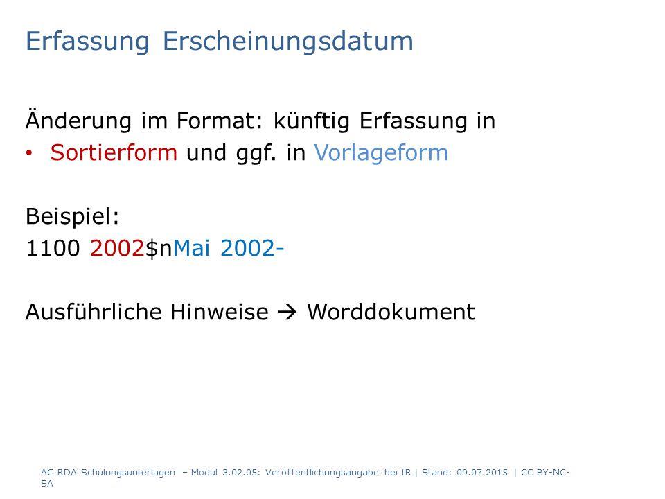 Erfassung Erscheinungsdatum Änderung im Format: künftig Erfassung in Sortierform und ggf.