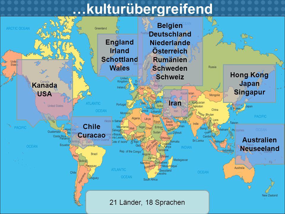 …kulturübergreifend England Irland Schottland Wales Kanada USA Australien Neuseeland Hong Kong Japan Singapur Belgien Deutschland Niederlande Österreich Rumänien Schweden Schweiz Iran Chile Curacao 21 Länder, 18 Sprachen