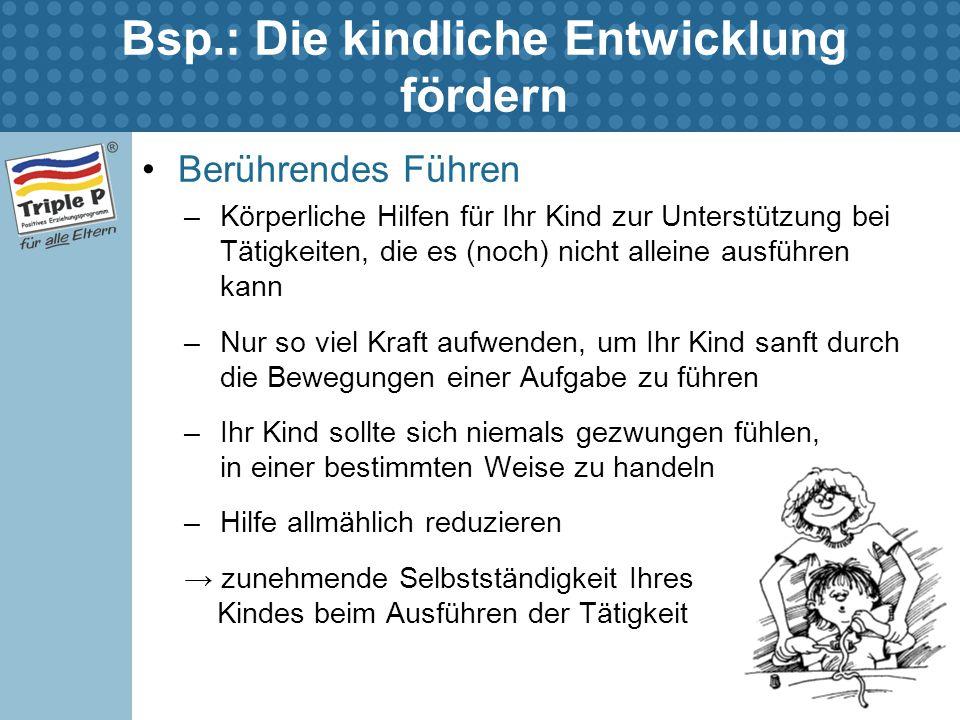 Bsp.: Die kindliche Entwicklung fördern Berührendes Führen –Körperliche Hilfen für Ihr Kind zur Unterstützung bei Tätigkeiten, die es (noch) nicht all
