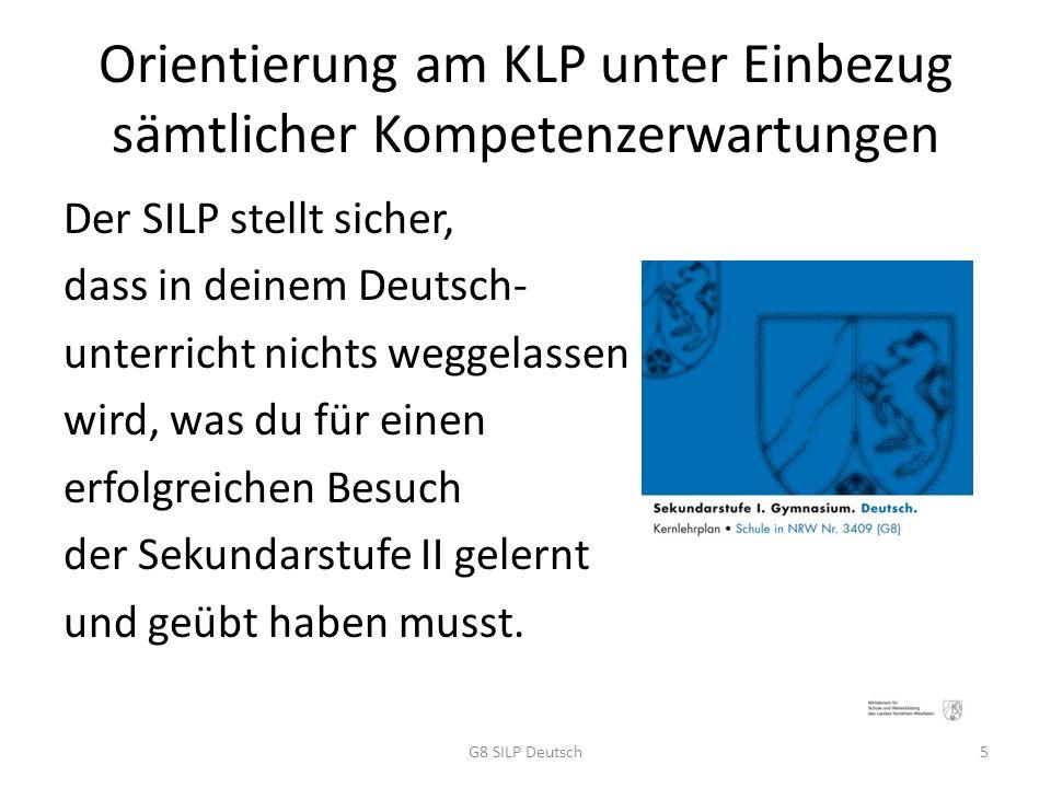 Orientierung am KLP unter Einbezug sämtlicher Kompetenzerwartungen Der SILP stellt sicher, dass in deinem Deutsch- unterricht nichts weggelassen wird,