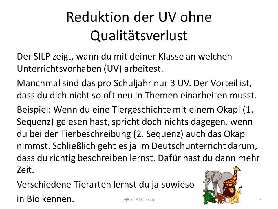 Reduktion der UV ohne Qualitätsverlust Der SILP zeigt, wann du mit deiner Klasse an welchen Unterrichtsvorhaben (UV) arbeitest.