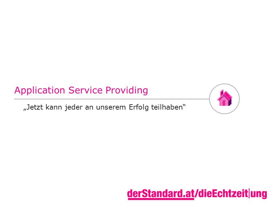 "Application Service Providing ""Jetzt kann jeder an unserem Erfolg teilhaben"