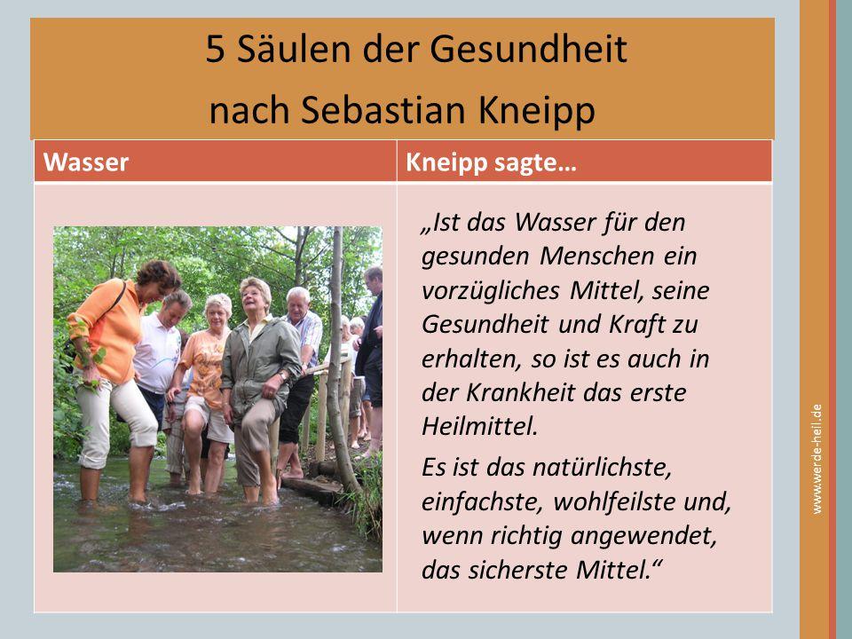 """5 Säulen der Gesundheit nach Sebastian Kneipp WasserKneipp sagte… www.werde-heil.de """"Ist das Wasser für den gesunden Menschen ein vorzügliches Mittel,"""