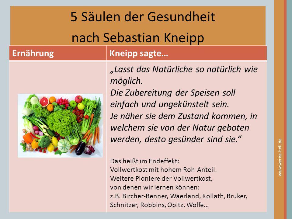 """5 Säulen der Gesundheit nach Sebastian Kneipp ErnährungKneipp sagte… www.werde-heil.de """"Lasst das Natürliche so natürlich wie möglich. Die Zubereitung"""