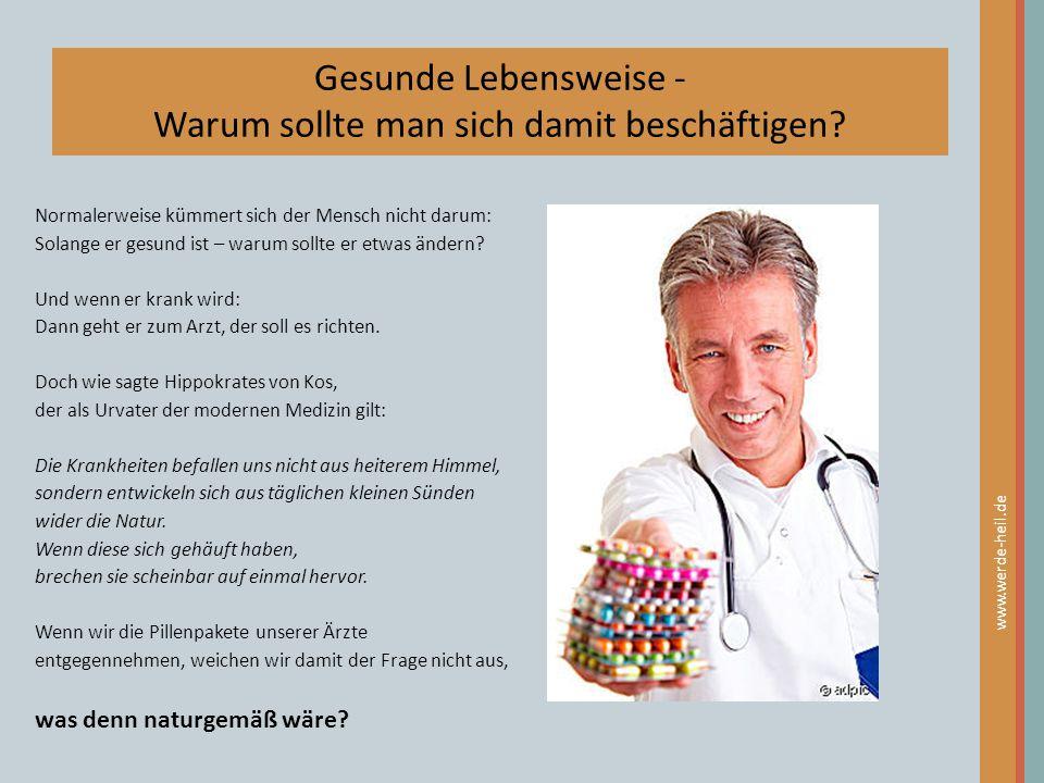 www.werde-heil.de Normalerweise kümmert sich der Mensch nicht darum: Solange er gesund ist – warum sollte er etwas ändern? Und wenn er krank wird: Dan