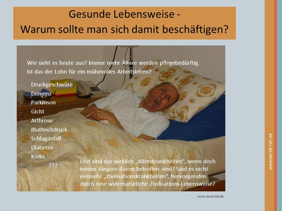 Gesunde Lebensweise - Warum sollte man sich damit beschäftigen? www.rp-online.de -Druckgeschwüre -Demenz -Parkinson -Gicht -Arthrose -Bluthochdruck -S