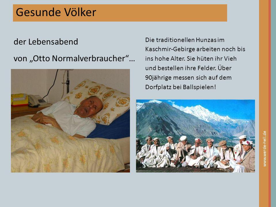 """Gesunde Völker der Lebensabend von """"Otto Normalverbraucher""""… Die traditionellen Hunzas im Kaschmir-Gebirge arbeiten noch bis ins hohe Alter. Sie hüten"""