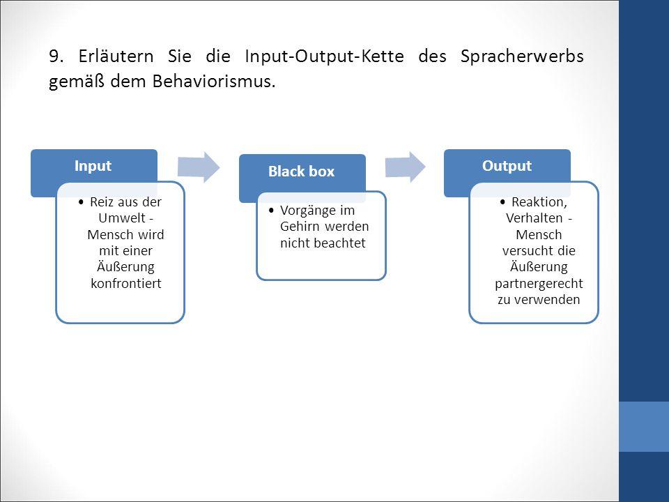 9.Erläutern Sie die Input-Output-Kette des Spracherwerbs gemäß dem Behaviorismus.