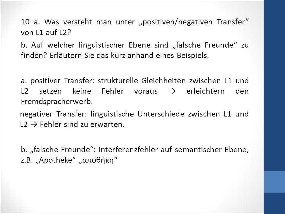 """10 a.Was versteht man unter """"positiven/negativen Transfer von L1 auf L2."""