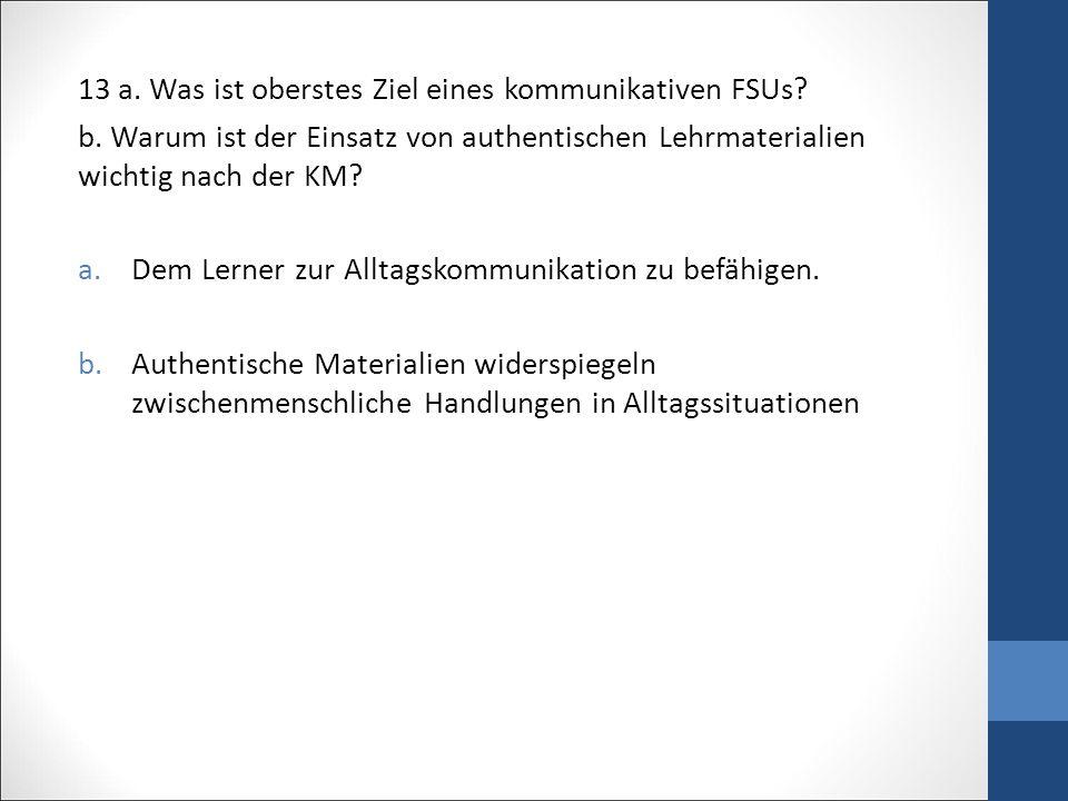 13 a.Was ist oberstes Ziel eines kommunikativen FSUs.