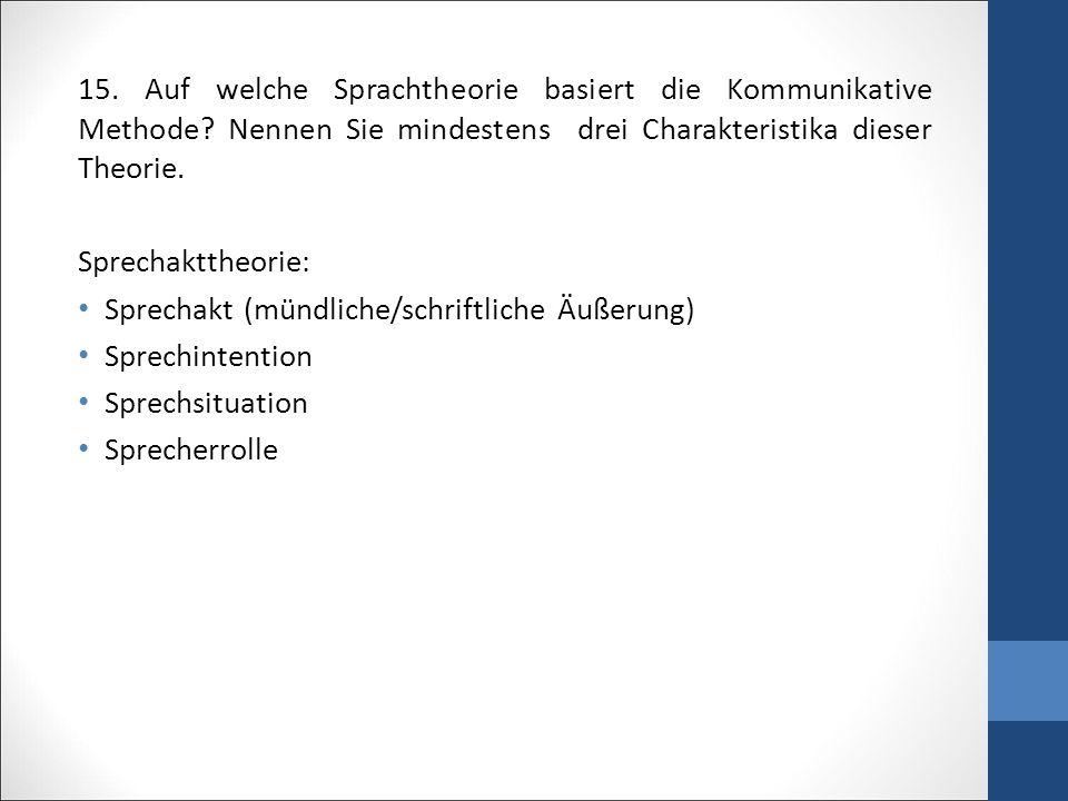 15.Auf welche Sprachtheorie basiert die Kommunikative Methode.
