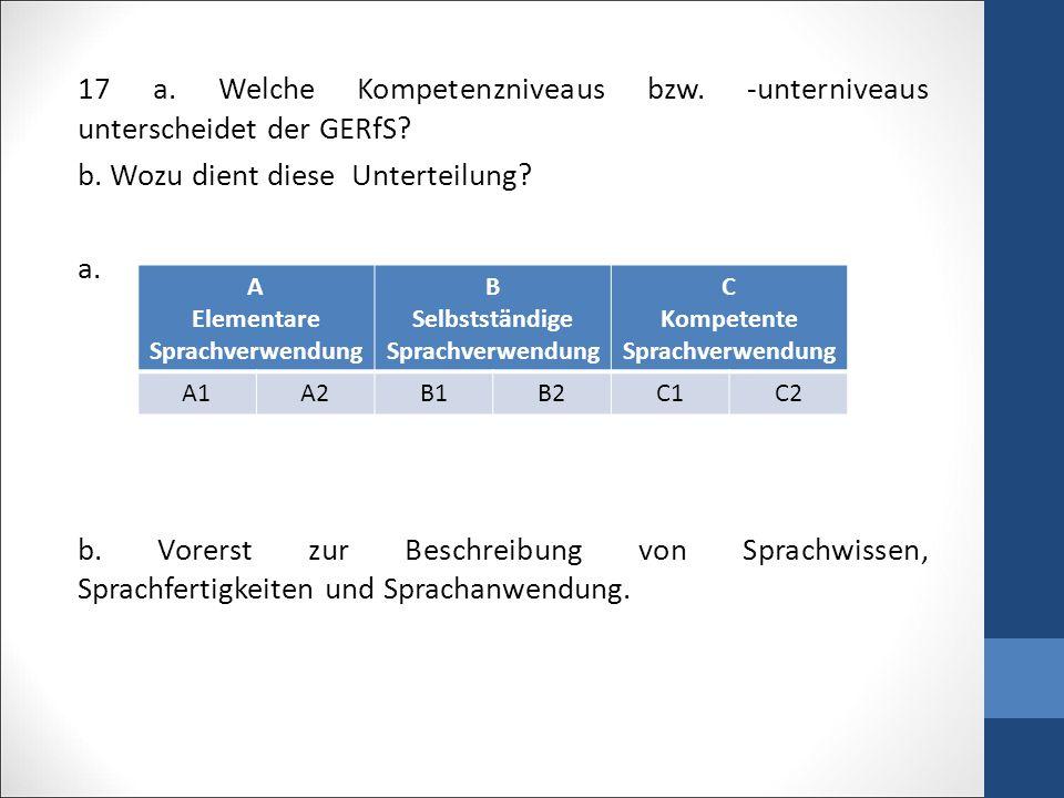 17 a.Welche Kompetenzniveaus bzw. -unterniveaus unterscheidet der GERfS.