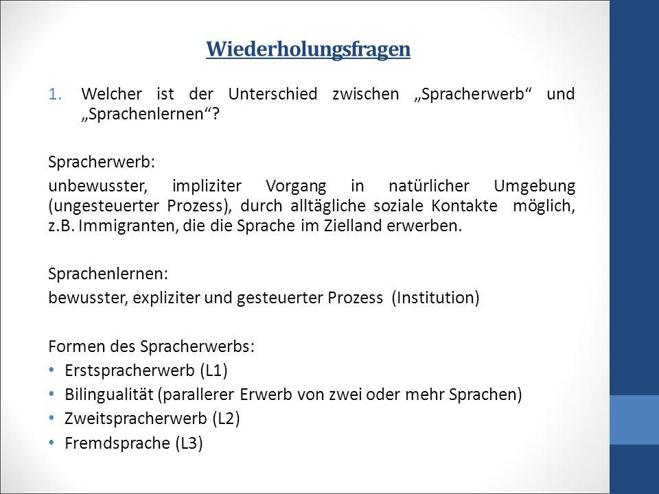 """Wiederholungsfragen 1.Welcher ist der Unterschied zwischen """"Spracherwerb und """"Sprachenlernen ."""