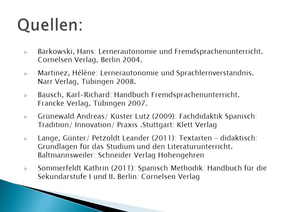  Barkowski, Hans: Lernerautonomie und Fremdsprachenunterricht. Cornelsen Verlag, Berlin 2004.  Martinez, Hélène: Lernerautonomie und Sprachlernverst