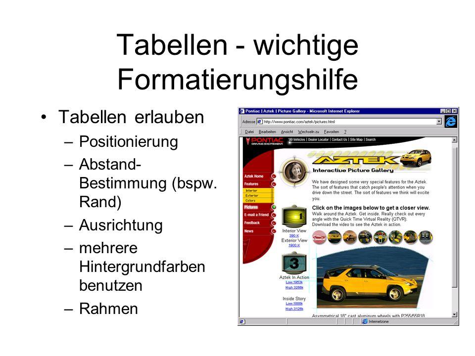 Tabellen - wichtige Formatierungshilfe Tabellen erlauben –Positionierung –Abstand- Bestimmung (bspw.