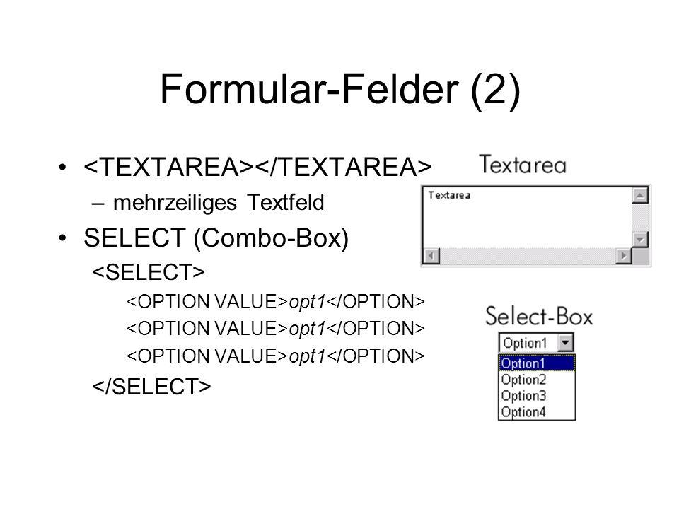 Formular-Felder (2) –mehrzeiliges Textfeld SELECT (Combo-Box) opt1