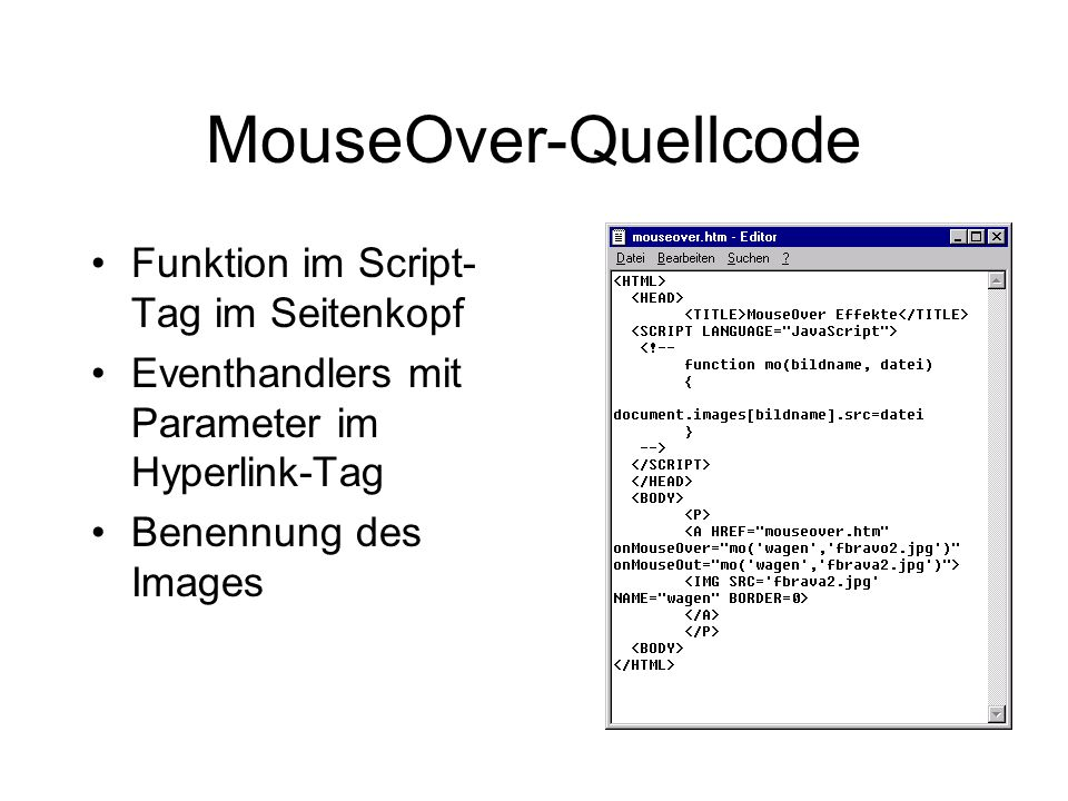 MouseOver-Quellcode Funktion im Script- Tag im Seitenkopf Eventhandlers mit Parameter im Hyperlink-Tag Benennung des Images