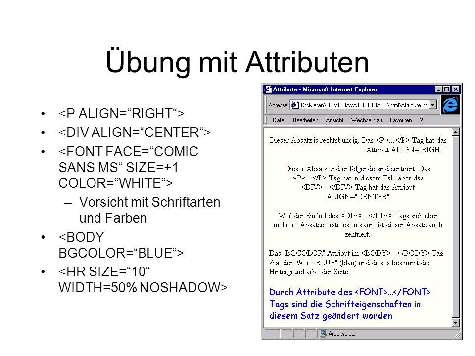 Übung mit Attributen –Vorsicht mit Schriftarten und Farben