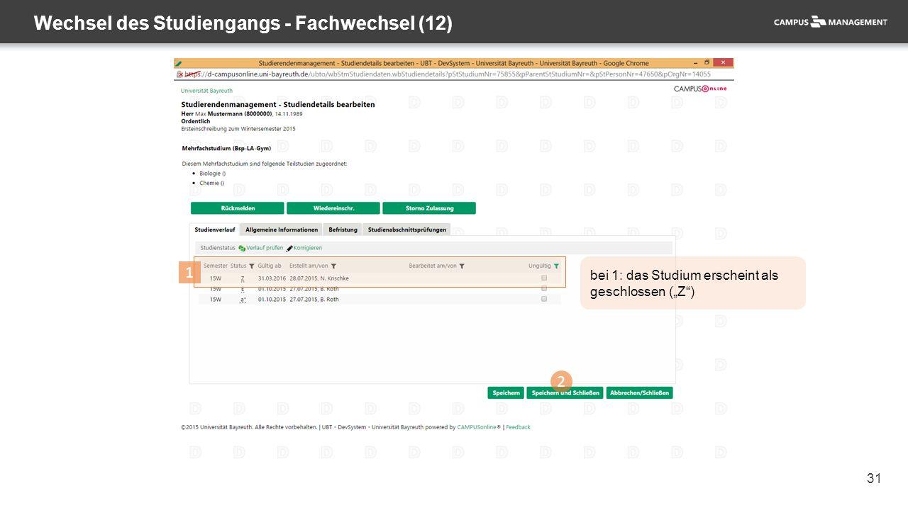 """31 Wechsel des Studiengangs - Fachwechsel (12) 2 1 bei 1: das Studium erscheint als geschlossen (""""Z"""")"""