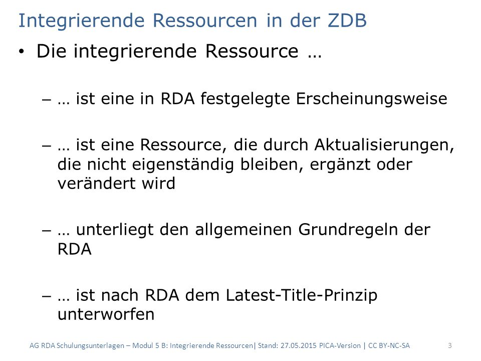 Integrierende Ressourcen in der ZDB Integrierende Ressourcen sind… – … Loseblattausgaben (Druckausgabe) – … Datenbanken (Online-Ressource) – … Websites (Online-Ressource) Die bisherige Praxis bleibt vorerst bestehen.