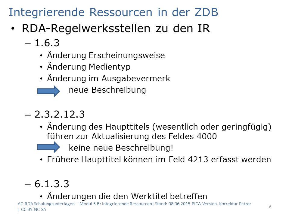 Integrierende Ressourcen in der ZDB RDA-Regelwerksstellen zu den IR – 1.6.3 Änderung Erscheinungsweise Änderung Medientyp Änderung im Ausgabevermerk n