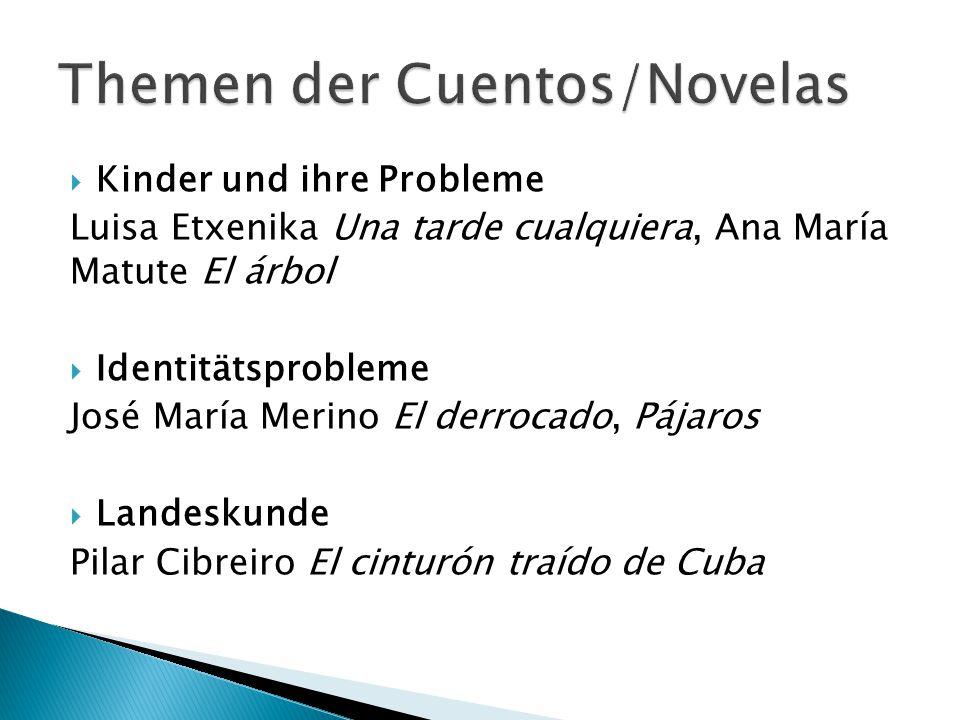  Kinder und ihre Probleme Luisa Etxenika Una tarde cualquiera, Ana María Matute El árbol  Identitätsprobleme José María Merino El derrocado, Pájaros