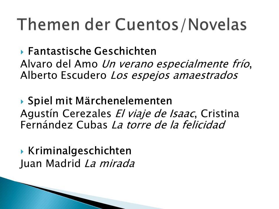  Fantastische Geschichten Alvaro del Amo Un verano especialmente frío, Alberto Escudero Los espejos amaestrados  Spiel mit Märchenelementen Agustín