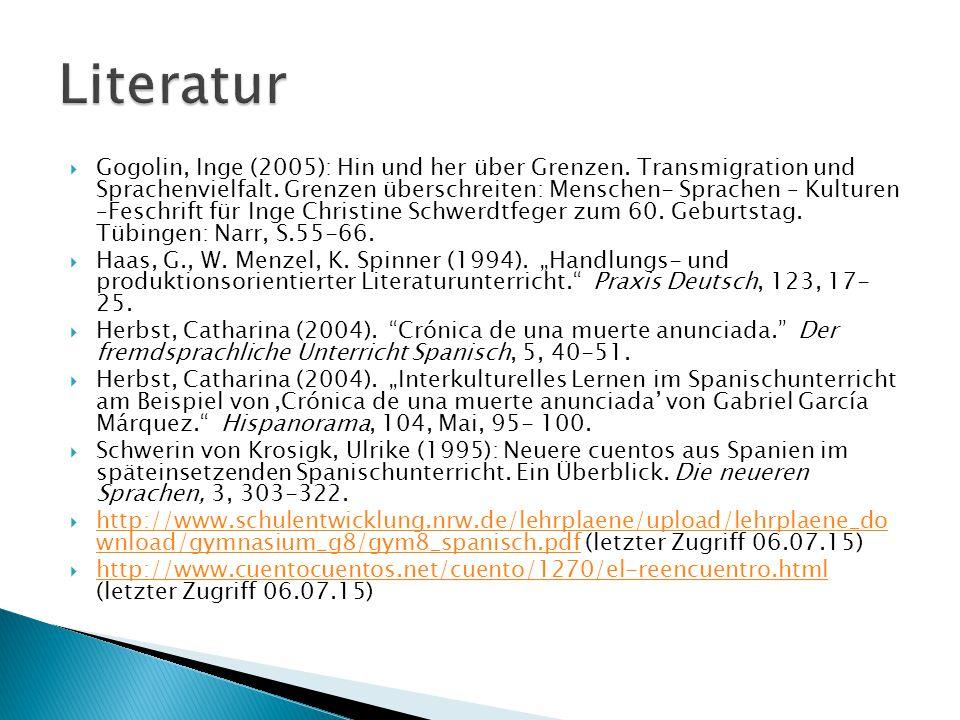  Gogolin, Inge (2005): Hin und her über Grenzen. Transmigration und Sprachenvielfalt. Grenzen überschreiten: Menschen- Sprachen – Kulturen –Feschrift