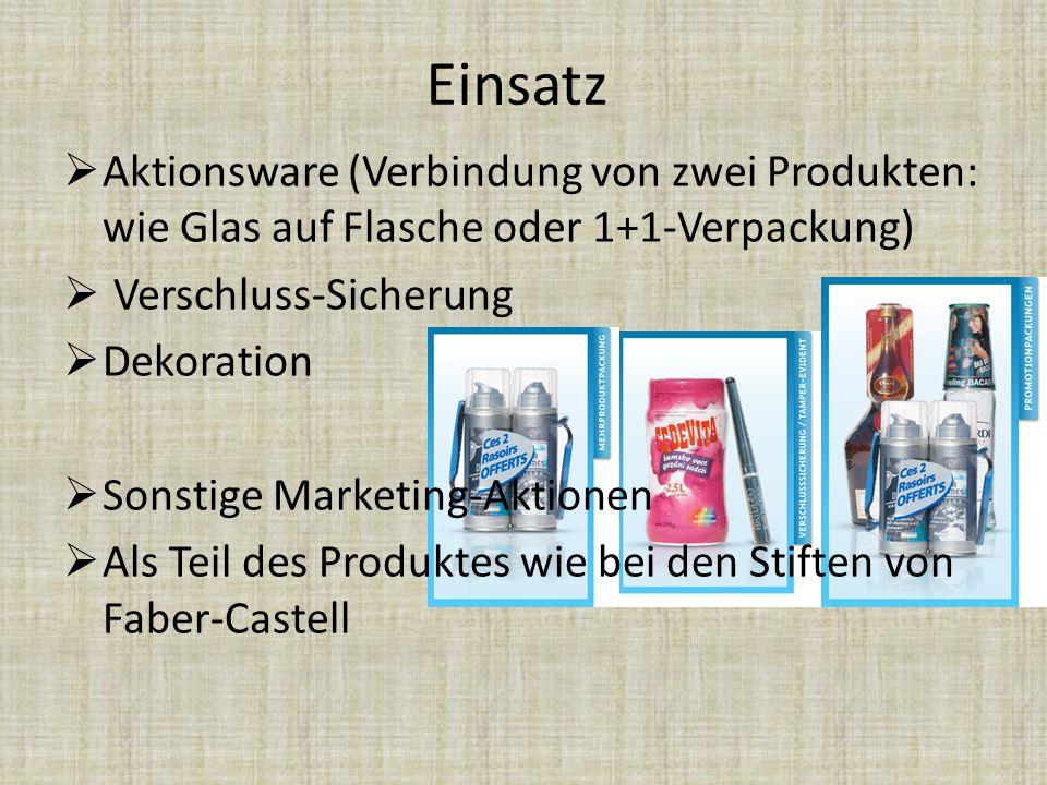 Einsatz  Aktionsware (Verbindung von zwei Produkten: wie Glas auf Flasche oder 1+1-Verpackung)  Verschluss-Sicherung  Dekoration  Sonstige Marketi