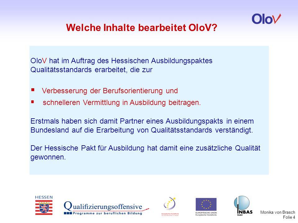 Monika von Brasch Folie 5 Wie sind die OloV-Qualitätsstandards entstanden.