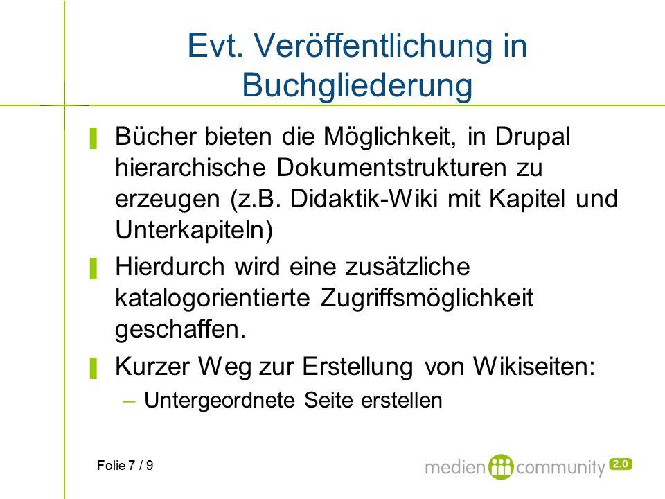 Evt. Veröffentlichung in Buchgliederung ▌ Bücher bieten die Möglichkeit, in Drupal hierarchische Dokumentstrukturen zu erzeugen (z.B. Didaktik-Wiki mi