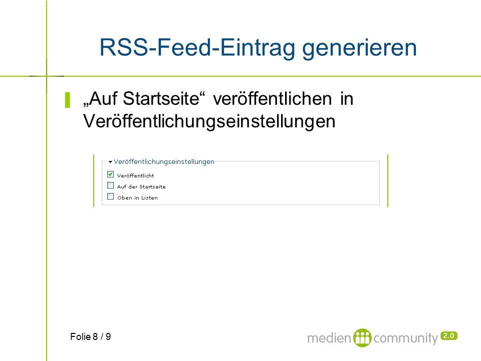 """RSS-Feed-Eintrag generieren ▌ """"Auf Startseite veröffentlichen in Veröffentlichungseinstellungen Folie 8 / 9"""