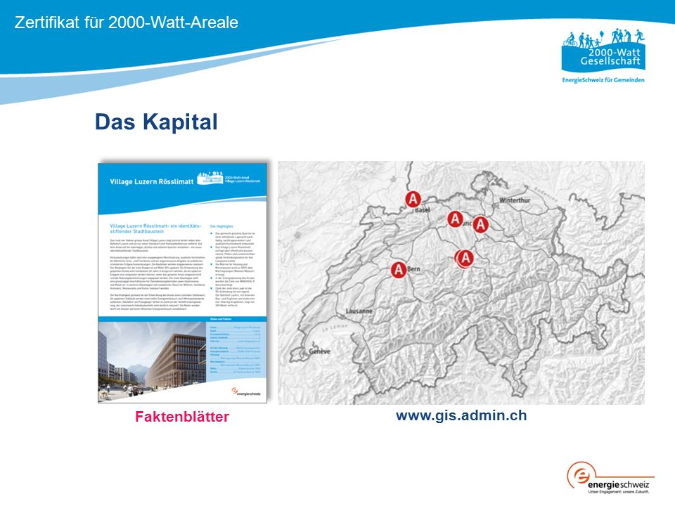 Das Kapital Faktenblätter www.gis.admin.ch Zertifikat für 2000-Watt-Areale