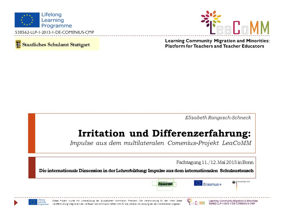 Elisabeth Rangosch-Schneck Irritation und Differenzerfahrung: Impulse aus dem multilateralen Comenius-Projekt LeaCoMM 538562-LLP-1-2013-1-DE-COMENIUS-