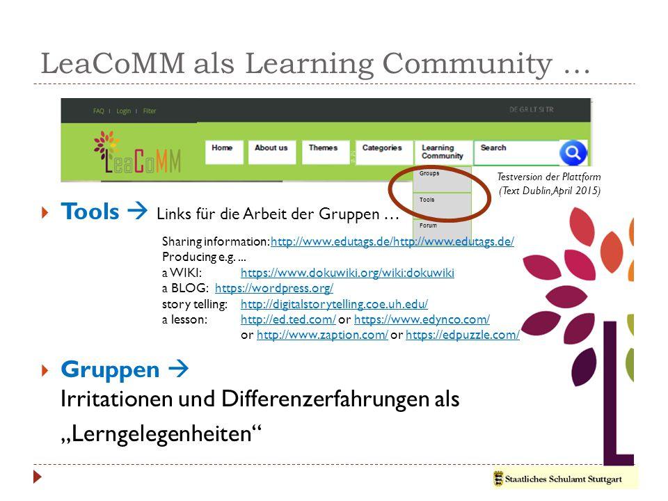 """LeaCoMM als Learning Community …  Tools  Links für die Arbeit der Gruppen …  Gruppen  Irritationen und Differenzerfahrungen als """"Lerngelegenheiten Forum Testversion der Plattform (Text Dublin, April 2015) Groups Tools Sharing information: http://www.edutags.de/http://www.edutags.de/http://www.edutags.de/http://www.edutags.de/ Producing e.g...."""