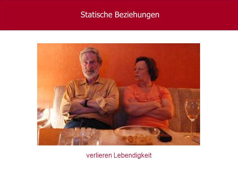 Statische Beziehungen verlieren Lebendigkeit
