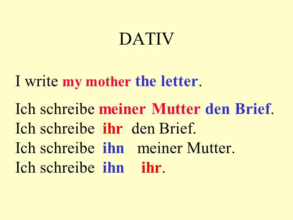 DATIV I write my brother the letter. Ich schreibe meinem Bruder den Brief. Ich schreibe ihm den Brief. Ich schreibe ihn meinem Bruder. Ich schreibe ih