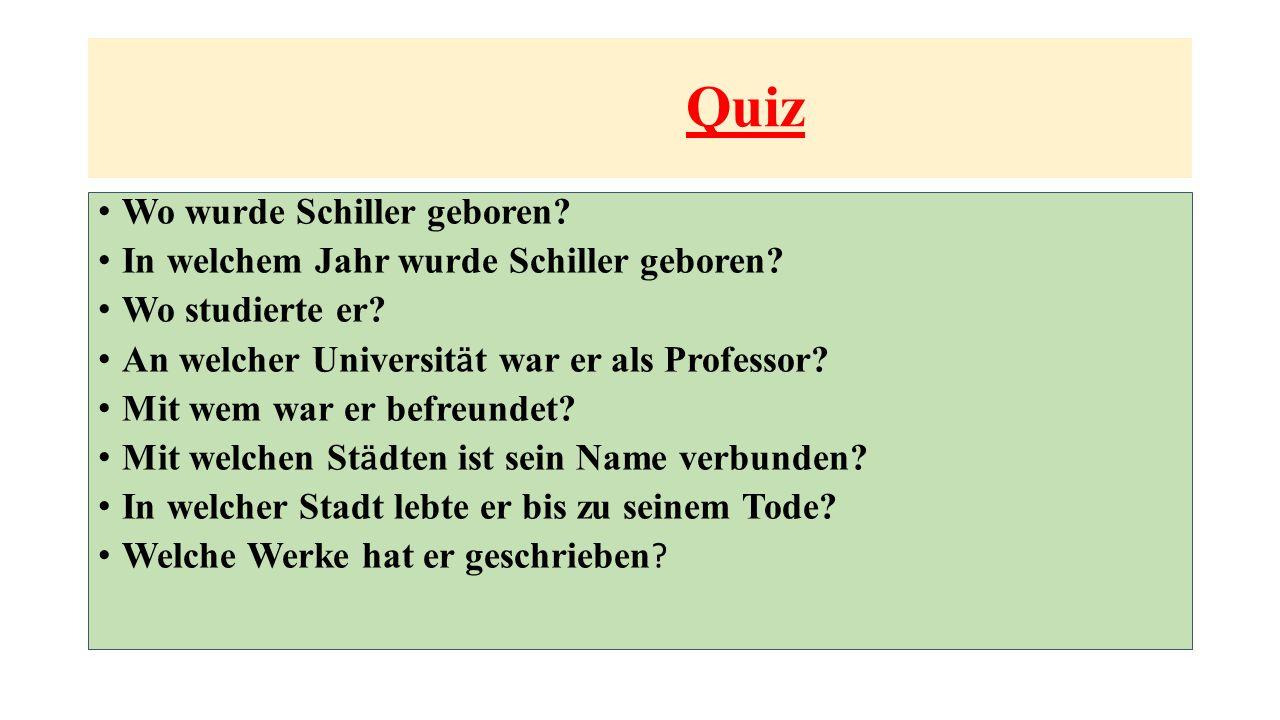 Quiz Wo wurde Schiller geboren.In welchem Jahr wurde Schiller geboren.