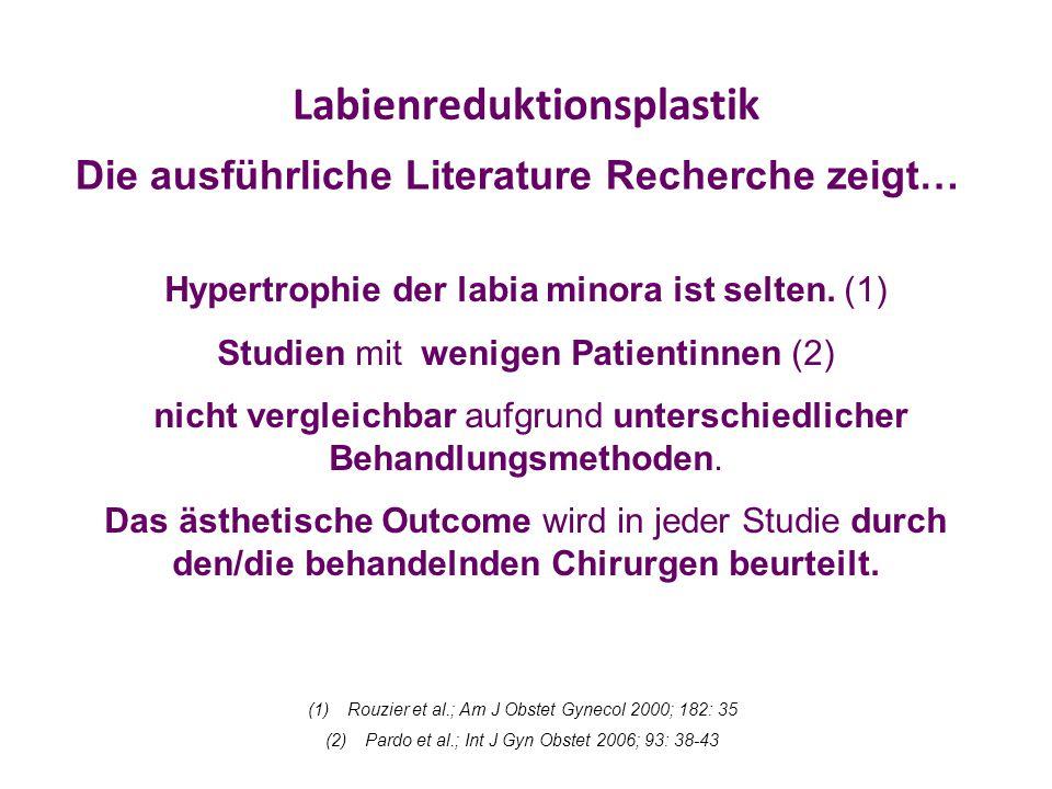 Labienreduktionsplastik Die ausführliche Literature Recherche zeigt… Hypertrophie der labia minora ist selten.