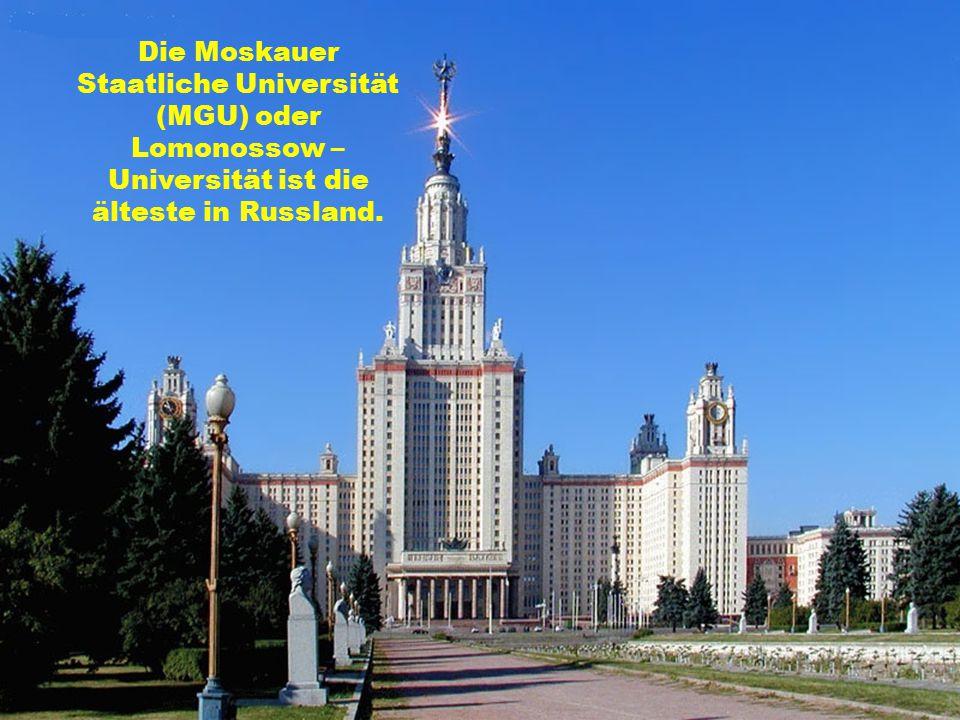 Die Moskauer Staatliche Universität (MGU) oder Lomonossow – Universität ist die älteste in Russland.