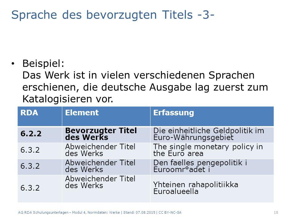 Sprache des bevorzugten Titels -3- Beispiel: Das Werk ist in vielen verschiedenen Sprachen erschienen, die deutsche Ausgabe lag zuerst zum Katalogisieren vor.