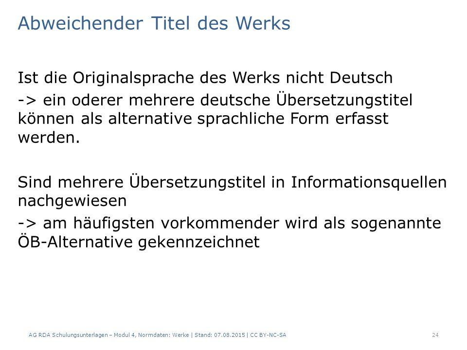 Abweichender Titel des Werks Ist die Originalsprache des Werks nicht Deutsch -> ein oderer mehrere deutsche Übersetzungstitel können als alternative sprachliche Form erfasst werden.
