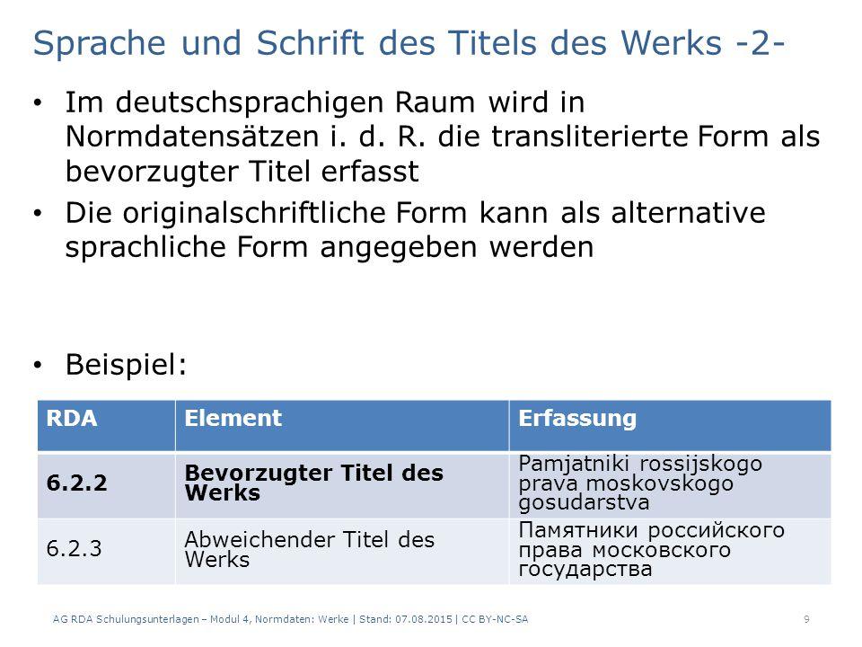 Sprache und Schrift des Titels des Werks -2- Im deutschsprachigen Raum wird in Normdatensätzen i.