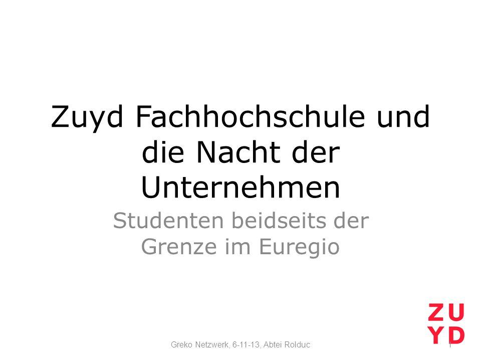 Zuyd Fachhochschule und die Nacht der Unternehmen Studenten beidseits der Grenze im Euregio 1Greko Netzwerk, 6-11-13, Abtei Rolduc