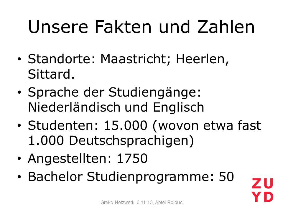 Unsere Fakten und Zahlen Standorte: Maastricht; Heerlen, Sittard.