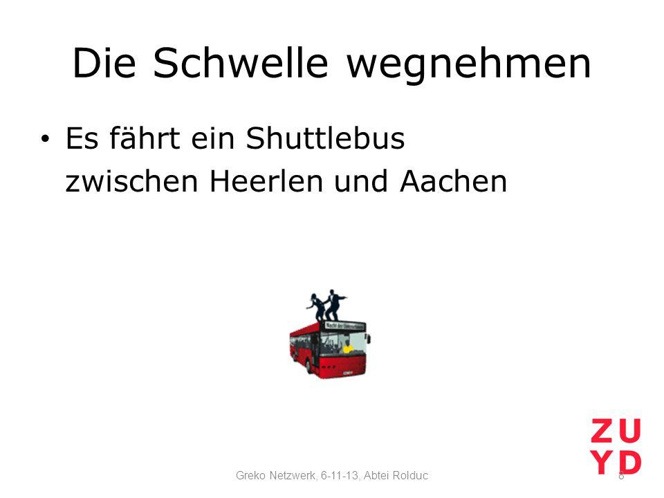 Die Schwelle wegnehmen Es fährt ein Shuttlebus zwischen Heerlen und Aachen Greko Netzwerk, 6-11-13, Abtei Rolduc8