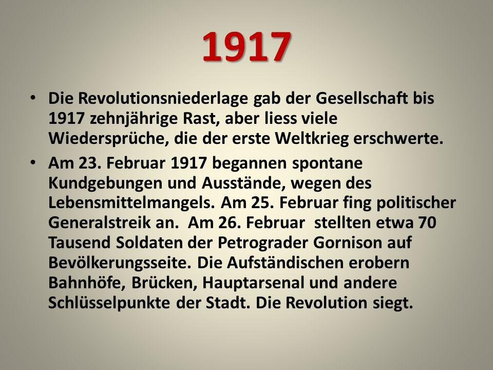 1917 Der Revolutionssieg gibt Russland eine Chanse für das Schaffen der demokratischen Gesellschaft.