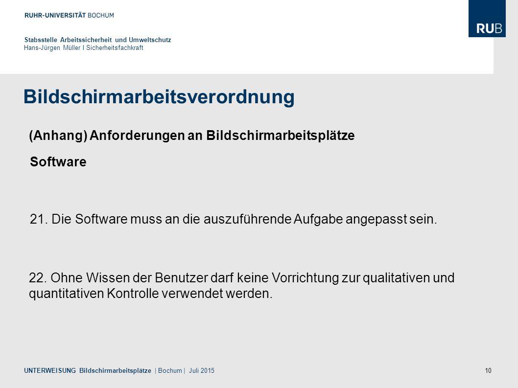 10 Bildschirmarbeitsverordnung Stabsstelle Arbeitssicherheit und Umweltschutz Hans-Jürgen Müller I Sicherheitsfachkraft UNTERWEISUNG Bildschirmarbeits